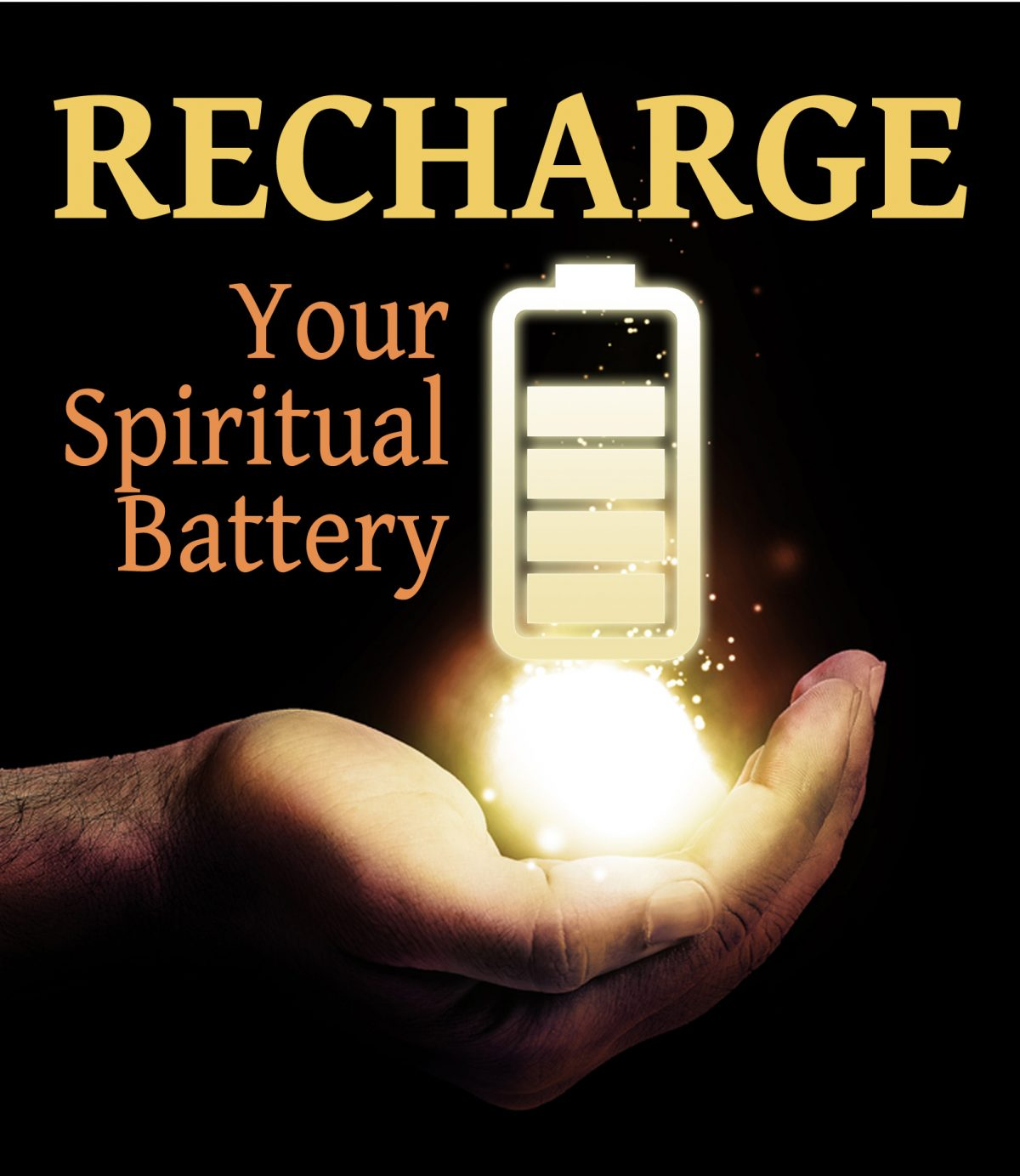 Recharge your spiritual battery