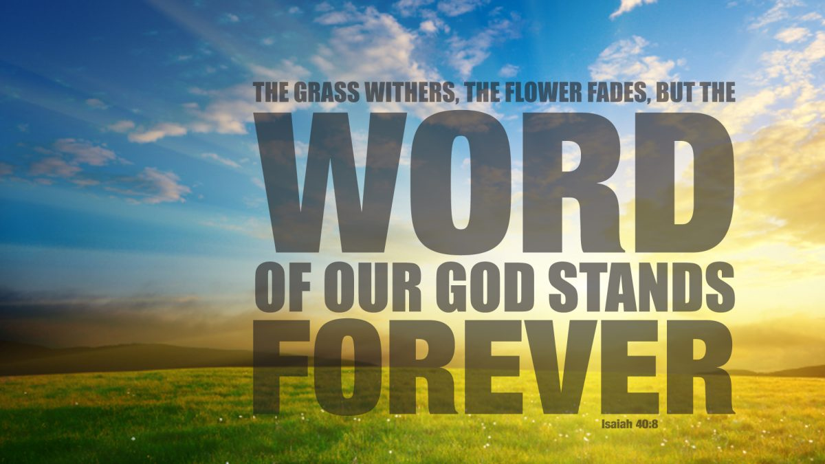 Word of our God stands forever