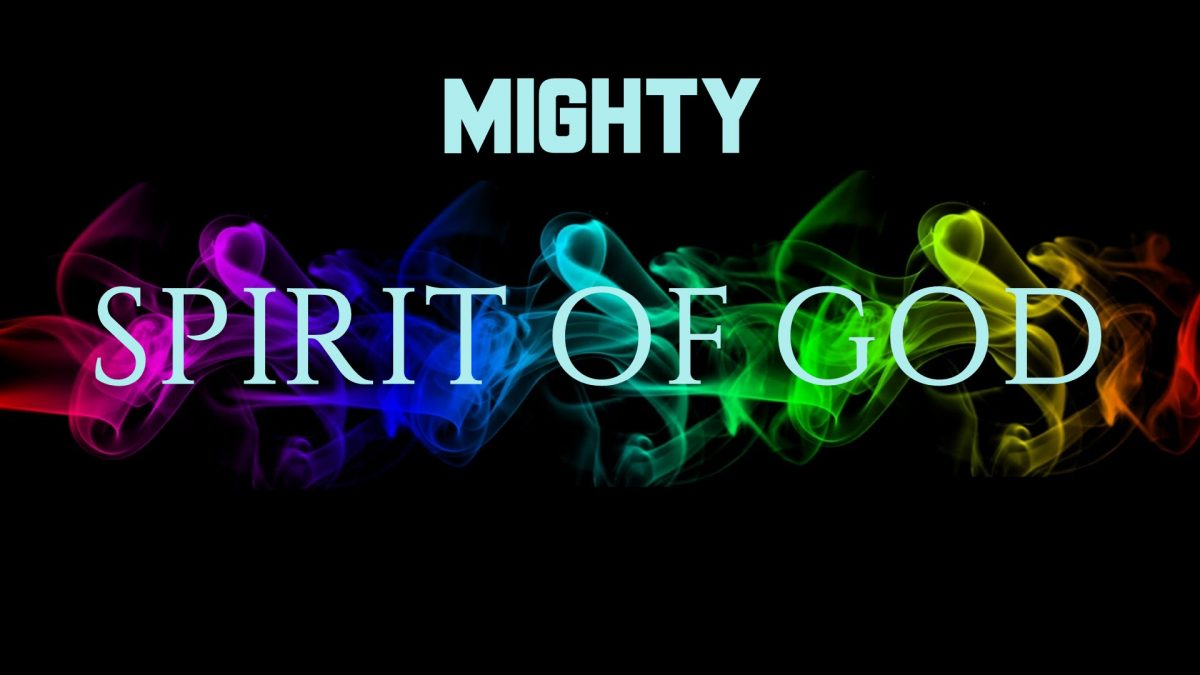 Mighty Spirit of God