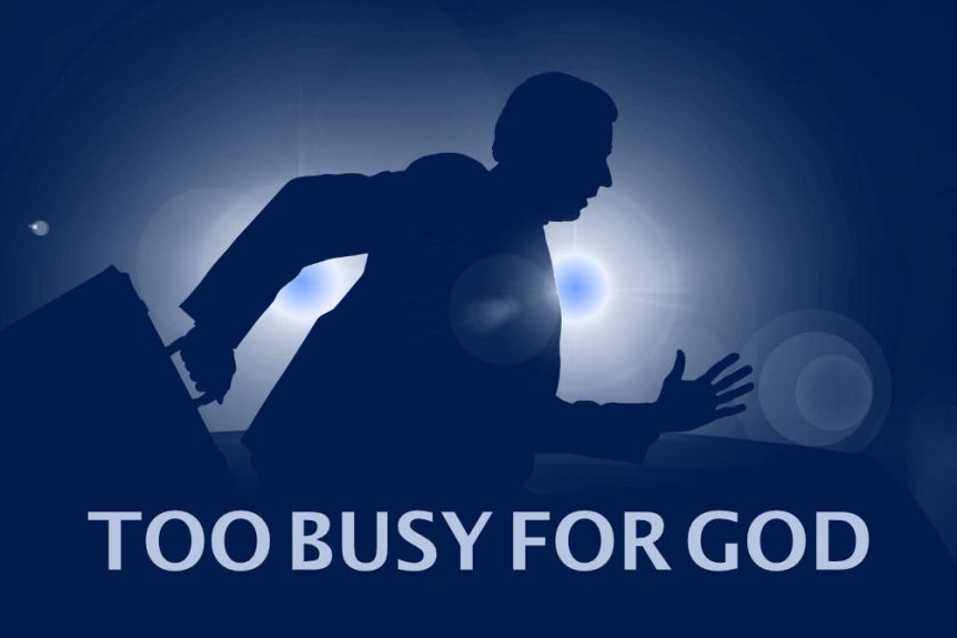 Too busy for God