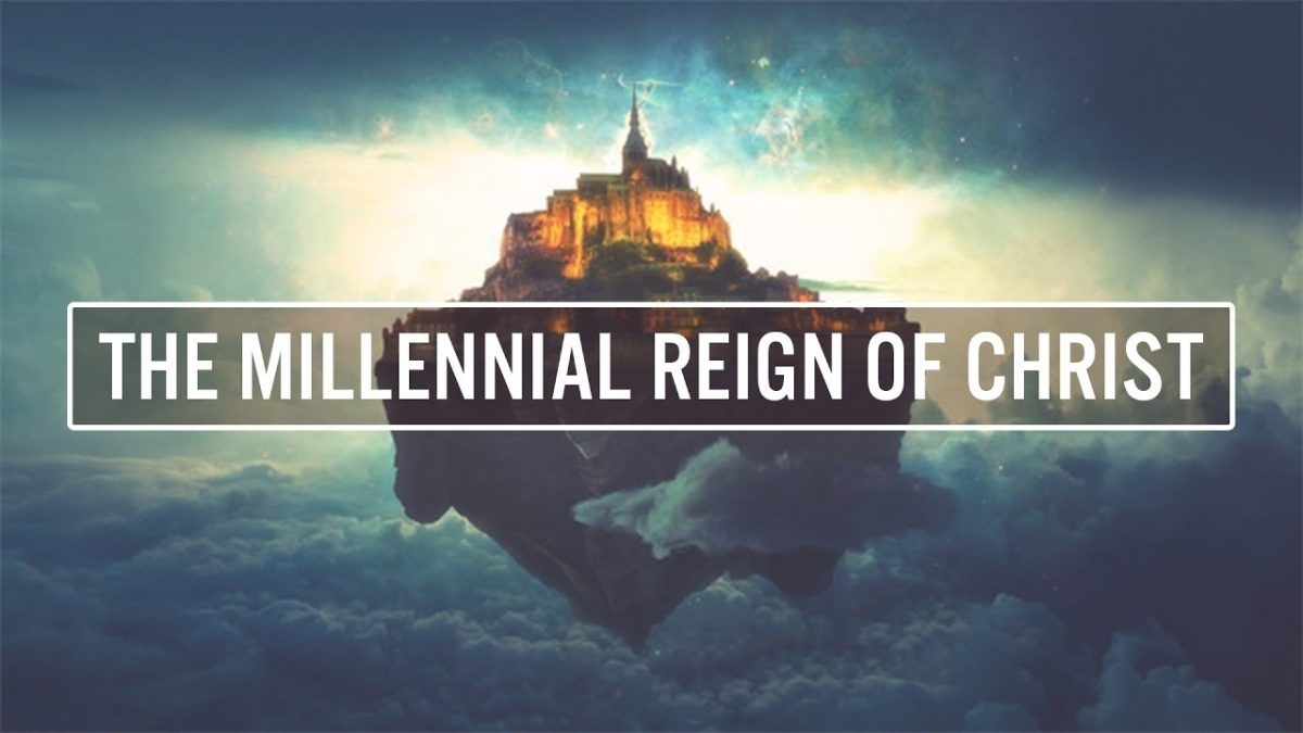 The Millenial reign of Christ
