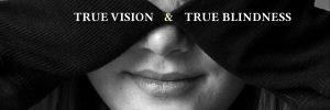 True Vision & True Blindness