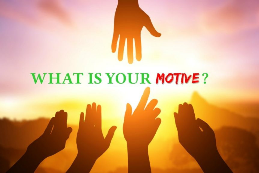 What is your motive?