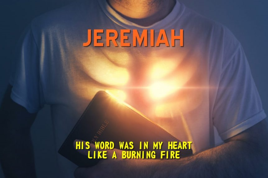 Jeremiah - His word was in my heart
