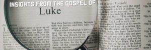 Insights from the Gospel of Luke